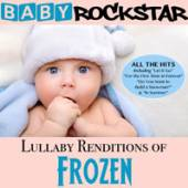 BABY ROCKSTAR  - CD LULLABY RENDITIONS OF DISNEY'S FROZEN