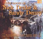 VARIOUS  - CD THE ROOTS OF NICK DRAKE & SANDY DENNY