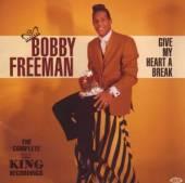 BOBBY FREEMAN  - CD GIVE MY HEART A BREAK