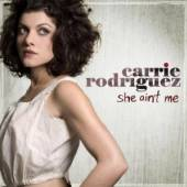 RODRIGUEZ CARRIE  - CD SHE AIN'T ME