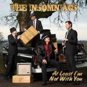 INSOMNIACS  - CD AT LEAST I'M NOT WITH YOU