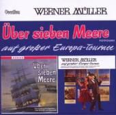 WERNER MĂĽLLER  - CD ĂśBER SIEBEN MEERE/EUROPA TOURNEE