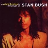 BUSH STAN  - CD CAPTURE THE DREAM..