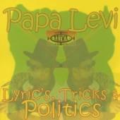 PAPA LEVI  - CD LYRICS, TRICKS & POLITICS