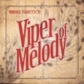 HANCOCK WAYNE  - CD VIPER OF MELODY