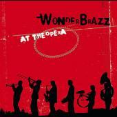 WONDERBRAZZ  - CD AT THE OPERA