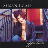 EGAN SUSAN  - CD COFFEE HOUSE