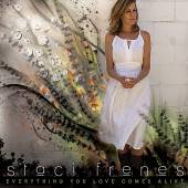 FRENES STACI  - CD EVERYTHING YOU LOVE COMES ALIVE