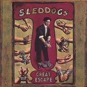 SLED DOGS  - CD GREAT ESCAPE