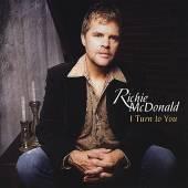 RICHIE MCDONALD  - CD I TURN TO YOU