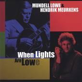 LOWE MUNDELL/HENDRIK MEU  - CD WHEN LIGHTS ARE LOWE