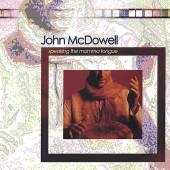 MCDOWELL JOHN  - CD SPEAKING THE MAMA TONGUE