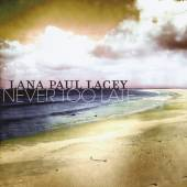 LACEY LANA PAUL  - CD NEVER TOO LATE