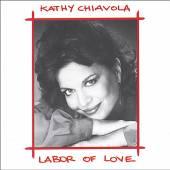 KATHY CHIAVOLA  - CD LABOR OF LOVE