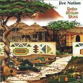 JIVE NATION  - CD UNDER AFRICAN SKIES