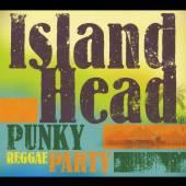 ISLAND HEAD  - CD PUNKY REGGAE PARTY