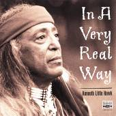 KENNETH LITTLE HAWK  - CD IN A VERY REAL WAY