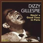 GILLESPIE DIZZY  - CD HAVIN' A GOOD TIME IN..
