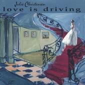 CHRISTENSEN JULIE  - CD LOVE IS DRIVING (JEWL)