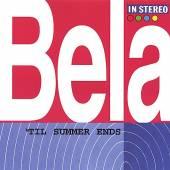 BELA  - CD TIL SUMMER ENDS