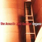 ACOUSTIC JAZZ QUARTET  - CD ORGANIC