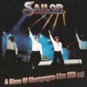 SAILOR  - CD+DVD A GLASS OF CHAMPAGNE - LIVE