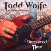 WOLFE TODD  - CD BORROWED TIME