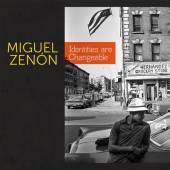 MIGUEL ZENĂłN  - CD IDENTITIES ARE CHANGEABLE