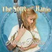 BROWN ALISON  - CD SONG OF THE BANJO