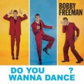 FREEMAN BOBBY  - CD DO YOU WANNA DANCE