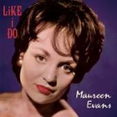 EVANS MAUREEN  - CD LIKE I DO