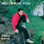 KANE EDEN  - CD WELL I ASK YOU