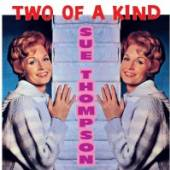 THOMPSON SUE  - CD TWO OF A KIND