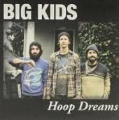 BIG KIDS  - VINYL HOOP DREAMS [VINYL]