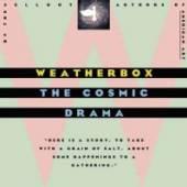 WEATHERBOX  - VINYL COSMIC DRAMA -REISSUE- [VINYL]