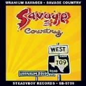 URANIUM SAVAGES  - CD SAVAGE COUNTRY
