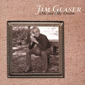 GLASER JIM  - CD ME AND MY DREAM