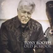 BOOTH TONY  - CD OLD SCHOOL