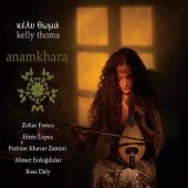 THOMA KELLY  - CD ANAMKHARA
