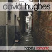 HUGHES DAVID  - CD HOPEFUL ROMANTIC