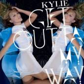 MINOGUE KYLIE  - CM GET OUT OF MY WAY 2TR.