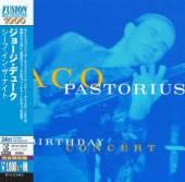 PASTORIUS JACO  - CD THE BIRTHDAY CONCERT/JPN