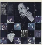 MINGUS CHARLES  - CD THREE OR FOUR SHADES OF BLUES