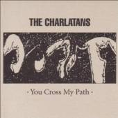 CHARLATANS  - 2xCD YOU CROSSED MY.. [DELUXE]