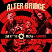 ALTER BRIDGE  - CD LIVE AT THE O2 + RARITIES