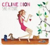 DION CELINE  - 2xVINYL SANS ATTENDRE [VINYL]