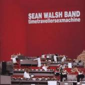 SEAN WALSH  - CD TIMETRAVELLERSEXMACHINE