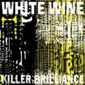 WHITE WINE  - 2xVINYL KILLER.. -DOWNLOAD- [VINYL]