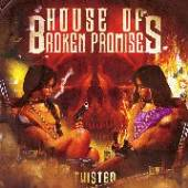 HOUSE OF BROKEN PROMISE  - CD TWISTED