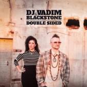 DJ VADIM & BLACKSTONE  - CD DOUBLE SIDED